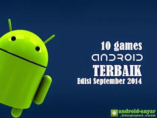 Free download 10 game seru Android terbaik selama bulan September 2014 .APK Full Data terbaru populer