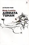 toko buku rahma: buku AIR MATA TUHAN (Antologi Puisi), pengarang medy loekito