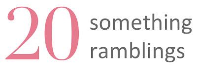 Twenty Something Ramblings