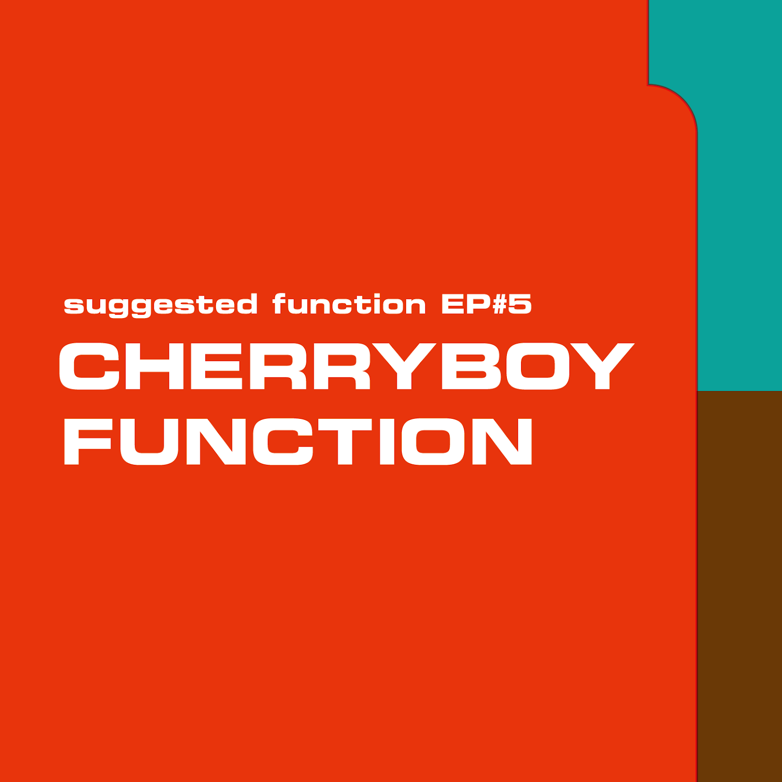 CHERRYBOY FUNCTION / suggested function EP#5