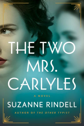 The Two Mrs. Carlyles by Suzanne Rindell