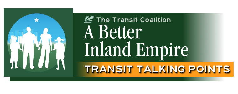 Inland Empire Transit Talking Points