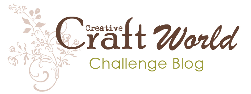 Creative Craft World - The Challenge Blog!