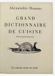 Confraria gastron mica do bar o de gourmandise le for Alexandre dumas grand dictionnaire de cuisine 1873