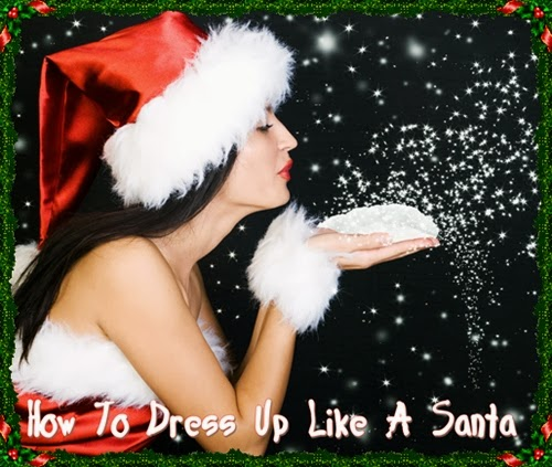 http://just4funwithsandy.blogspot.com/2013/11/how-to-dress-up-like-santa.html