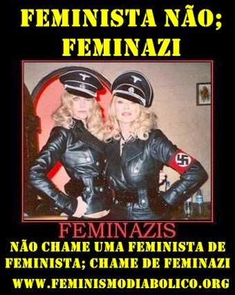Chame as feministas de FEMINAZIS