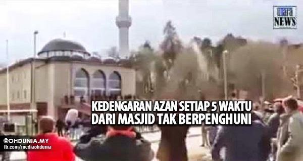 Masjid ditutup dan tidak berpenghuni, Tetap kedengaran azan 5 waktu