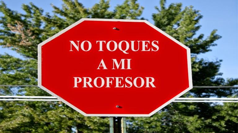 No toques a mi profesor