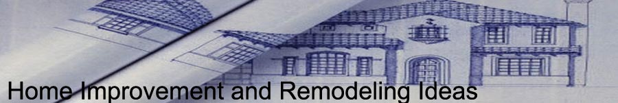 Home Improvement and Remodeling Ideas