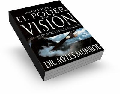 los principios y el poder de la vision dr myles munroe libro Los Principios y El Poder De La Visión   Dr. Myles Munroe [Libro]
