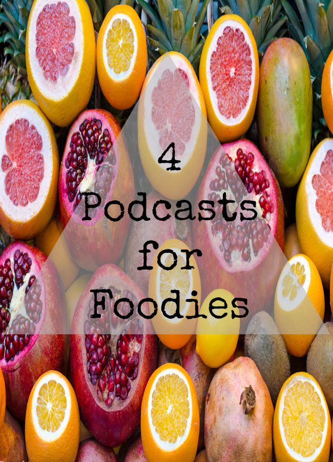 Love a good podcast and FOOD? Here are 4 of the best podcasts for food lovers. #food #foodie #podcasts