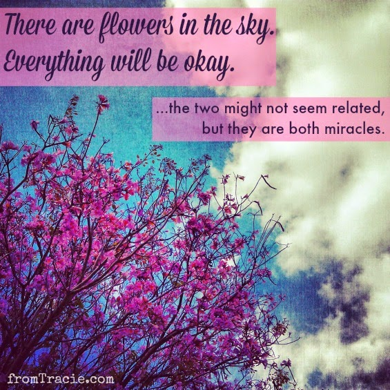 Flowers In The Sky and Everything Will Be Okay