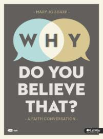 http://www.amazon.com/Believe-That-Faith-Conversation-Member/dp/1415874158/ref=sr_1_1?ie=UTF8&qid=1384272478&sr=8-1&keywords=Why+Do+You+Believe+That
