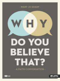 http://www.amazon.com/Believe-That-Faith-Conversation-Member/dp/1415874158/ref=sr_1_1?ie=UTF8&qid=1384272478&sr=8-1&keywords=Why+Do+You+Believe+That