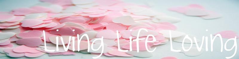 Living life loving!