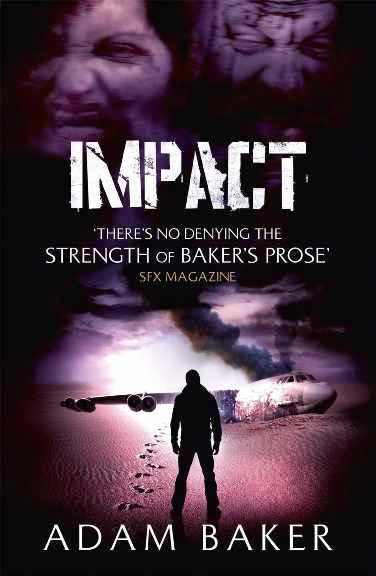 http://www.amazon.co.uk/Impact-Adam-Baker/dp/1444755889/ref=sr_1_1?s=books&ie=UTF8&qid=1408896842&sr=1-1&keywords=impact+adam+baker