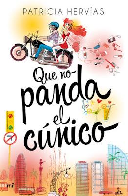 LIBRO - Que no panda el cúnico  Patricia Hervías (Martínez Roca - 23 Febrero 2016)  NOVELA | Edición papel & digital ebook kindle  Comprar en Amazon España