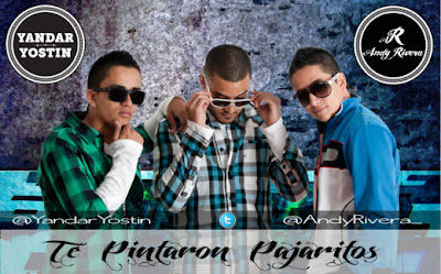 Yandar & Yostin Feat. Andy Rivera - Te Pintaron Pajaritos