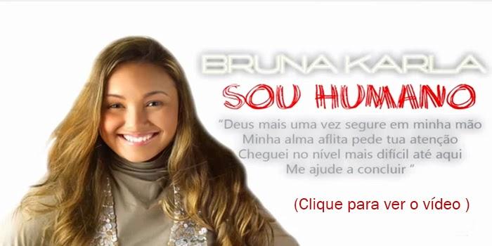 Bruna Karla ( Sou humano )