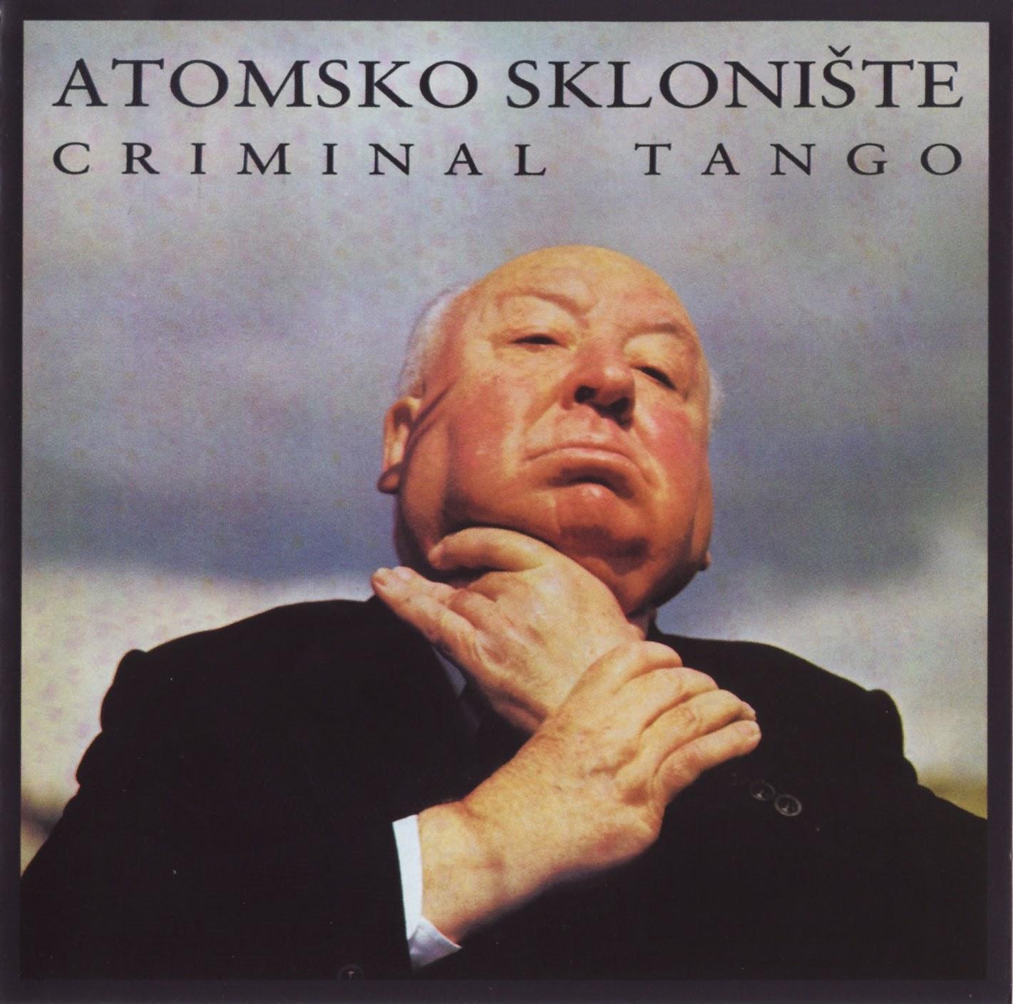 Atomsko Skloniste - Diskografija (1978-1995)  Atomsko+skloniste+-+Criminal+tango+f