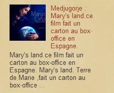 Medjugorje : Mary's land.ce film fait un carton au box-office en Espagne.
