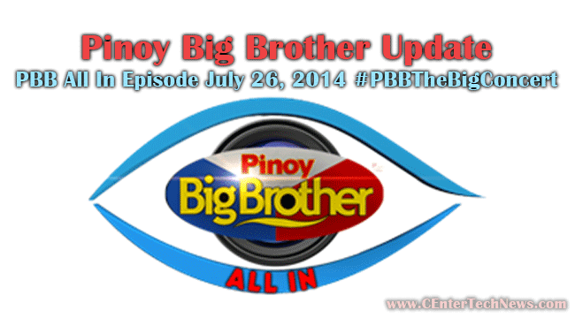 Pinoy Big Brother Update: PBB All In Episode July 26, 2014 #PBBTheBigConcert