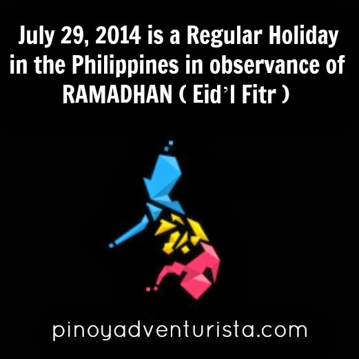 July 29, 2014 Declared a National Holiday in the Philippines in observance of Ramadan