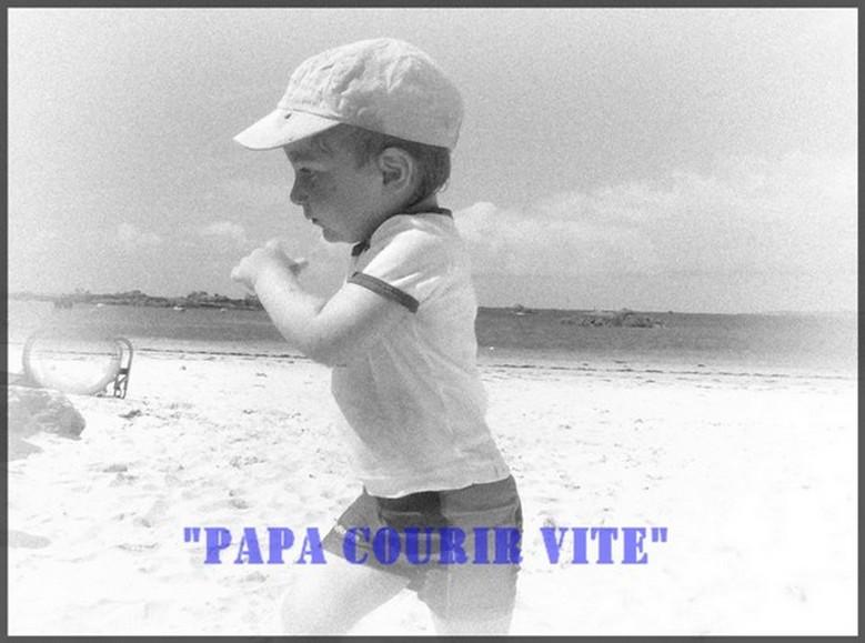 """""""Papa Courir Vite"""""""
