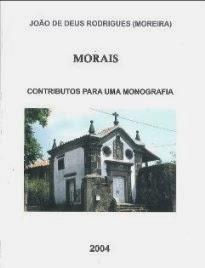 Morais - Contributos para uma Monografia (recolha etnográfica, histórica e de memórias)