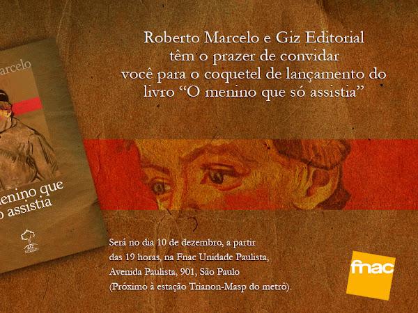 Lançamento de Giz Editorial e Roberto Marcelo em São Paulo: O Menino que Só Assistia