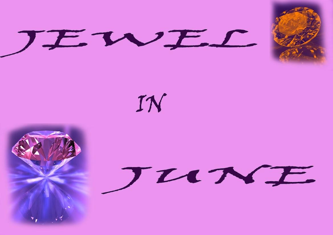 JEWEL IN JUNE
