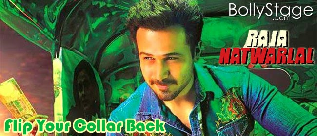 Flip Your Collar Back - Emran as Raja Natwarlal
