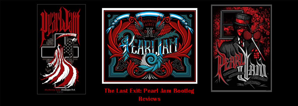 The Last Exit: Pearl Jam Bootleg Reviews