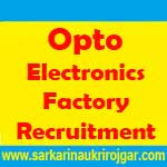 Opto Electronics Factory Recruitment