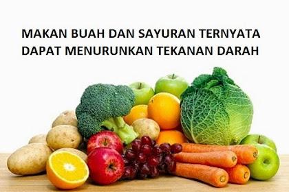Makan Buah dan Sayur Dapat Menurunkan Tensi