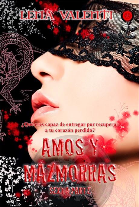 NOVELA ROMANTICA - Amos y Mazmorras 6  Lena Valenti (Editorial Vanir, 7 junio 2014)  Ficción Romántica Adulta | Edición papel & ebook kindle