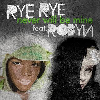 Rye Rye - Never Will Be Mine (feat. Robyn) Lyrics