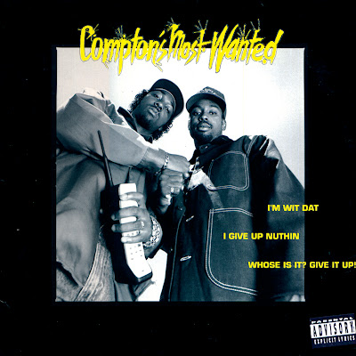 Compton's Most Wanted – I'm Wit Dat / I Give Up Nuthin / Whose Is It Give It Up! (VLS) (1990) (192 kbps)