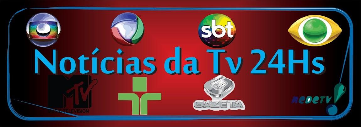 Noticias da Tv 24hs