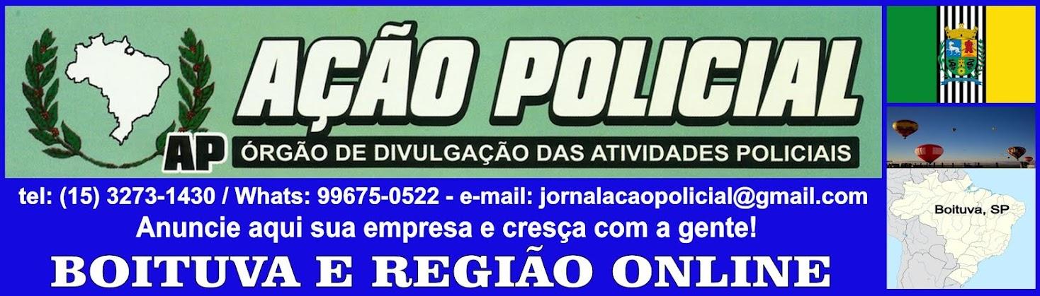 JORNAL AÇÃO POLICIAL BOITUVA E REGIÃO ONLINE