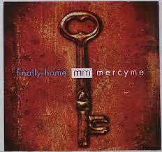 MercyMe - Finally Home