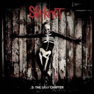 Slipknot 5 The Gray Chapter