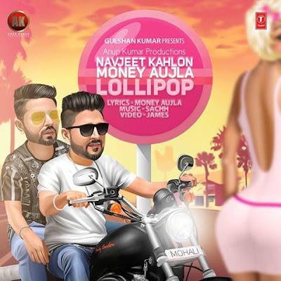 lollipop navjeet kahlon and  money aujla