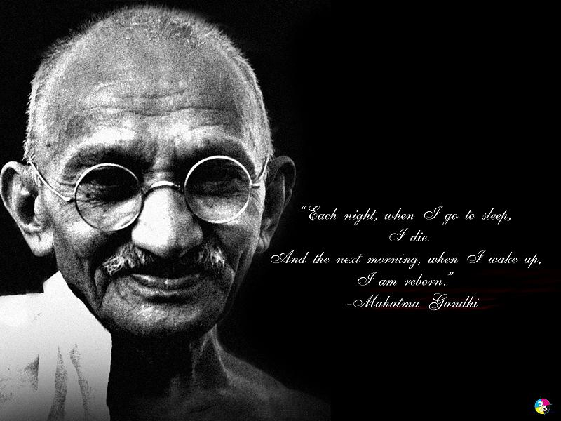 Good Morning Quotes By Mahatma Gandhi : Good night quotes quot each when i go to sleep die
