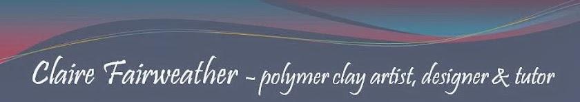 Claire Fairweather - polymer clay artist, designer and tutor