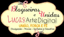 BLOGUEIRAS UNIDAS E LUCAS ARTE DIGITAL