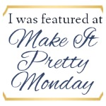 http://www.thededicatedhouse.com/2014/03/make-it-pretty-monday-week-95.html