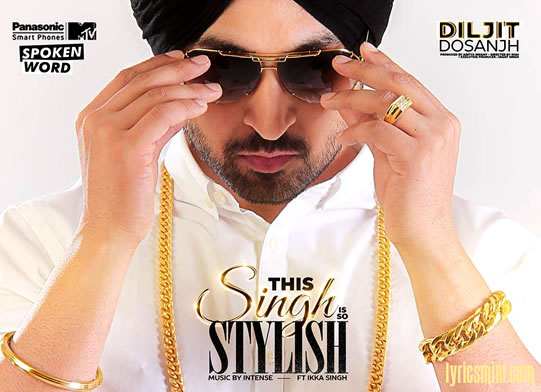 This Singh Is So Stylish - Diljit Dosanjh