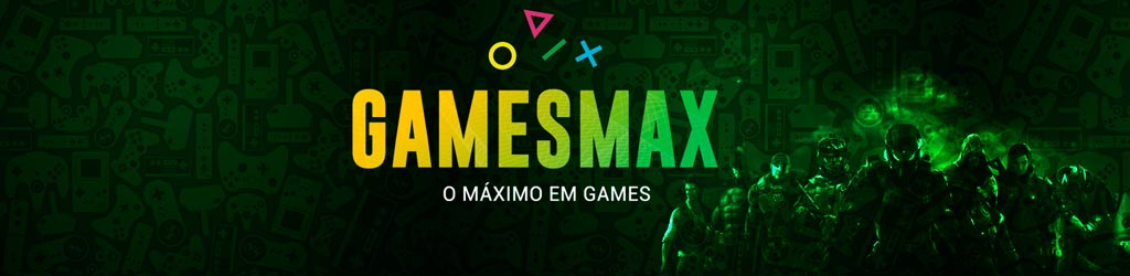 GamesMAX - O máximo em games!