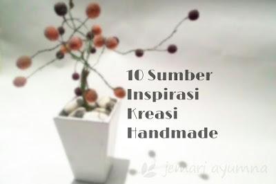 10 Sumber Inspirasi Kreasi Handmade
